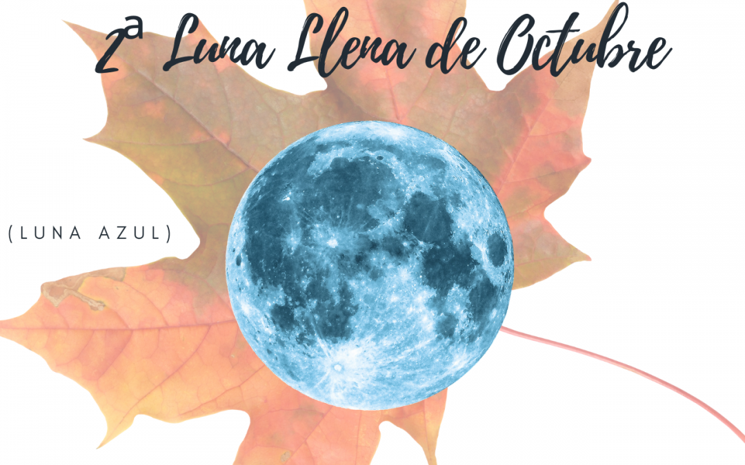 Luna Llena de Escorpio, 31 de Octubre de 2020