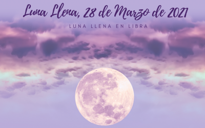 Luna Llena de Aries, 28 de Marzo de 2021