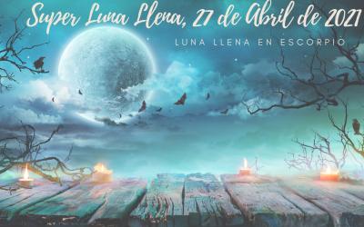 Luna Llena de Tauro, 27 de Abril de 2021