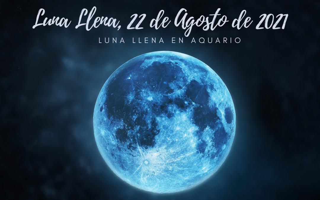 Segunda Luna Llena de Acuario, 22 de Agosto de 2021